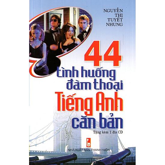 [Download sách] 44 Tình Huống Đàm Thoại Tiếng Anh Căn Bản (Kèm CD)