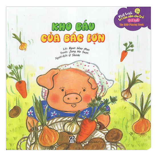 [Download Sách] Phát Triển Trí Não Sớm Cho Trẻ 0-2 Tuổi – Kho Báu Của Bác Lợn