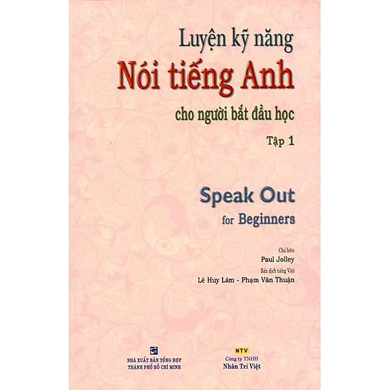 Luyện Kỹ Năng Nói Tiếng Anh - Tập 1 (Kèm CD)