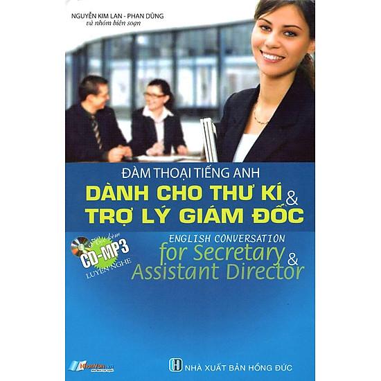 Đàm Thoại Tiếng Anh Dành Cho Thư Kí & Trợ Lý Giám Đốc (Kèm CD)