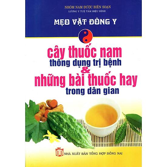 Mẹo Vặt Đông Y – Cây Thuốc Nam Thông Dụng Trị Bệnh & Những Bài Thuốc Hay Trong Dân Gian