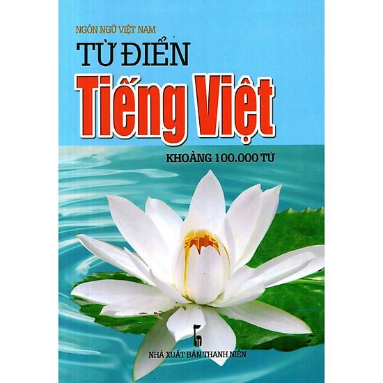 Từ Điển Tiếng Việt (Khoảng 100.000 Từ) – Sách Bỏ Túi