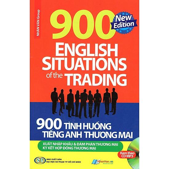 [Download Sách] 900 Tình Huống Tiếng Anh Thương Mại Xuất Nhập Khẩu & Đàm Phán Thương Mại (Kèm CD)
