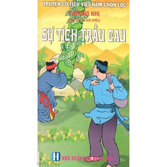 [Download Sách] Truyện Cổ Tích Việt Nam Chọn Lọc: Sự Tích Trầu Cau