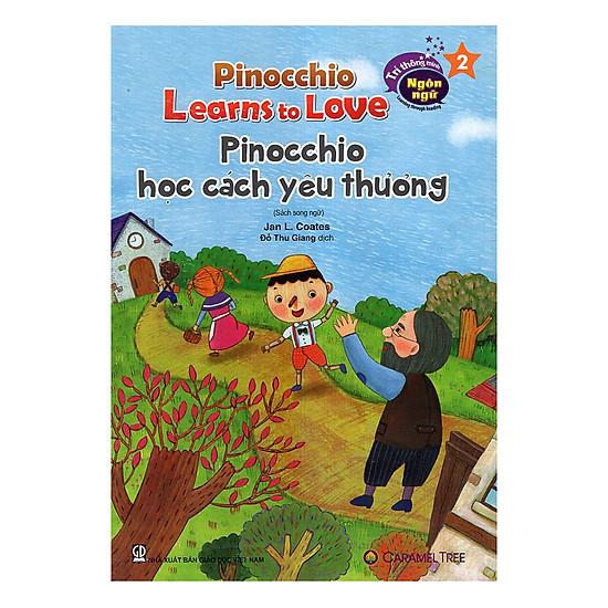 Trí Thông Minh Ngôn Ngữ - Learning Through Reading - Pinocchio Học Cách Yêu Thương (Song Ngữ)