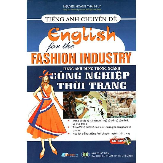 Tiếng Anh Chuyên Đề – Tiếng Anh Dùng Trong Ngành Công Nghiệp Thời Trang (Kèm CD)