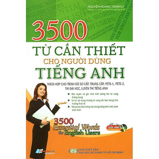 [Download Sách] 3500 Từ Cần Thiết Cho Người Dùng Tiếng Anh (Kèm CD)
