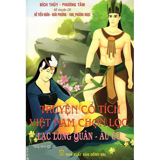 Truyện Cổ Tích Việt Nam Chọn Lọc: Lạc Long Quân - Âu Cơ (Kèm CD)
