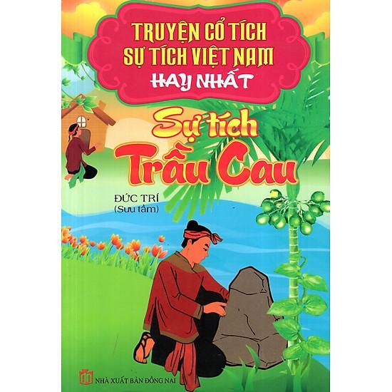 [Download Sách] Truyện Cổ Tích - Sự Tích Việt Nam Hay Nhất: Sự Tích Trầu Cau