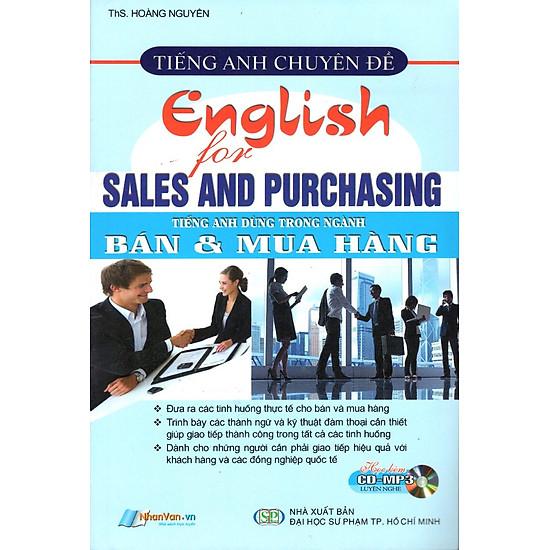 Tiếng Anh Chuyên Đề - Tiếng Anh Dùng Trong Ngành Bán & Mua Hàng (Kèm CD)