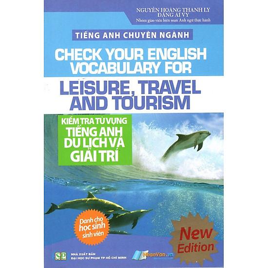 Tiếng Anh Chuyên Ngành - Kiểm Tra Từ Vựng Tiếng Anh Du Lịch Và Giải Trí