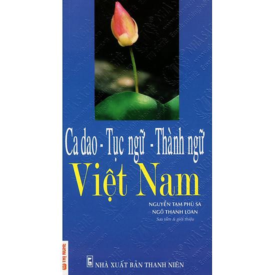 [Download sách] Ca Dao - Tục Ngữ - Thành Ngữ Việt Nam