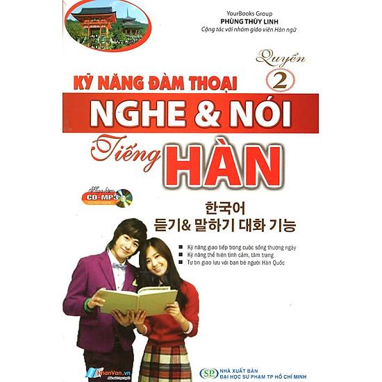 Kỹ Năng Đàm Thoại Nghe & Nói Tiếng Hàn (Quyển 2) (Kèm CD)