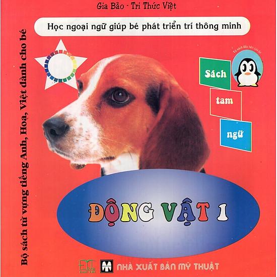 Bộ Sách Từ Vựng Tiếng Anh, Hoa, Việt Dành Cho Bé: Động Vật (Tập 1)