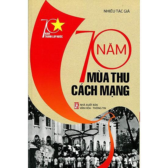 [Download Sách] 70 Năm Thành Lập Nước - 70 Năm Mùa Thu Cách Mạng