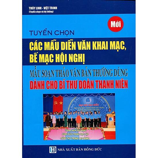 Tuyển Chọn Các Mẫu Diễn Văn Khai Mạc, Bế Mạc Hội Nghị Dành Cho Bí Thư Đoàn Thanh Niên