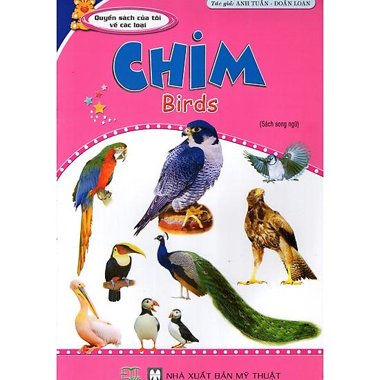 Quyển Sách Của Tôi Về Các Loại Chim (Sách Song Ngữ)