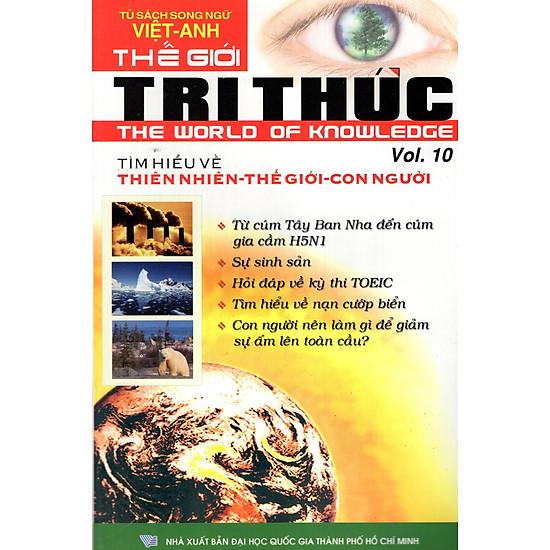 Thế Giới Tri Thức (Tập 10) – Tìm Hiểu Về Thiên Nhiên, Thế giới, Con Người