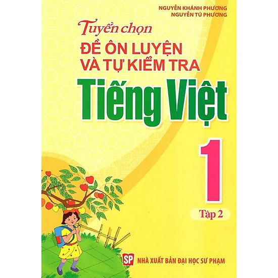 Tuyển Chọn Đề Ôn Luyện Và Tự Kiểm Tra Tiếng Việt Lớp 1 (Tập 2)