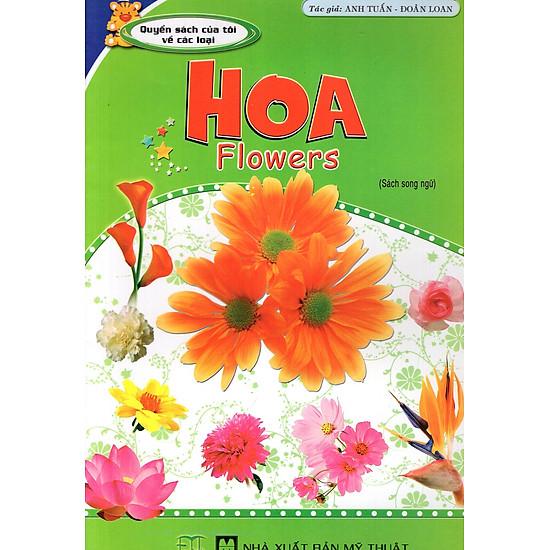 Quyển Sách Của Tôi Về Các Loại Hoa (Sách Song Ngữ)