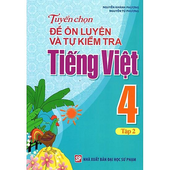 Tuyển Chọn Đề Ôn Luyện Và Tự Kiểm Tra Tiếng Việt Lớp 4 (Tập 2)