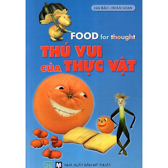 Food For Thought: Thú Vui Của Thực Vật (Sách Song Ngữ)