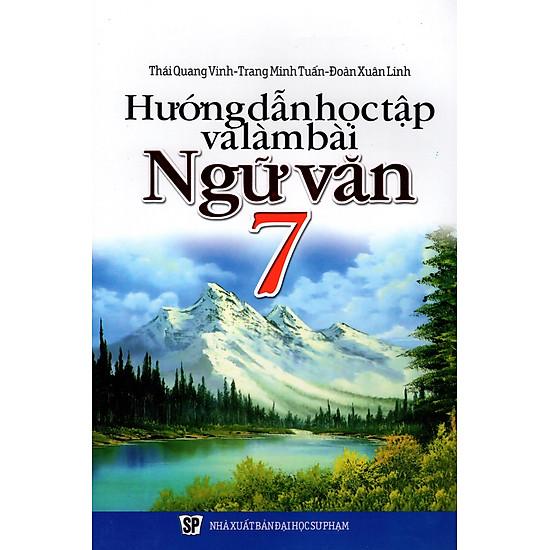 [Download sách] Hướng Dẫn Học Tập Và Làm Bài Ngữ Văn Lớp 7