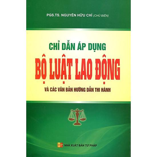 Chỉ Dẫn Áp Dụng Bộ Luật Lao Động Và Các Văn Bản Hướng Dẫn Thi Hành