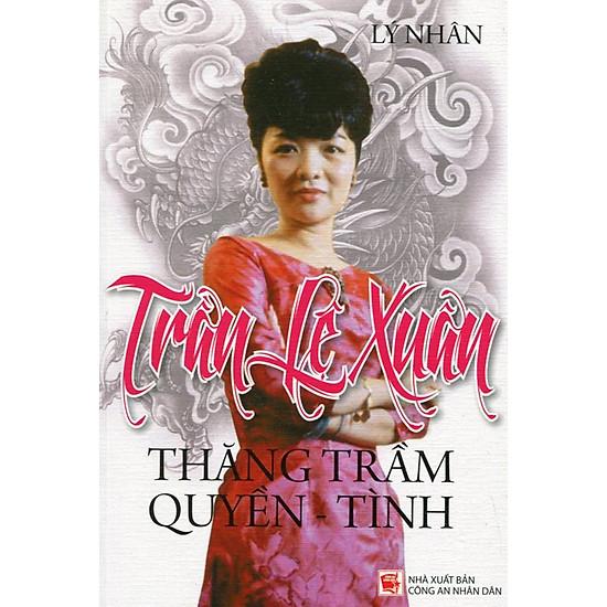 [Download Sách] Trần Lệ Xuân - Thăng Trầm Quyền - Tình