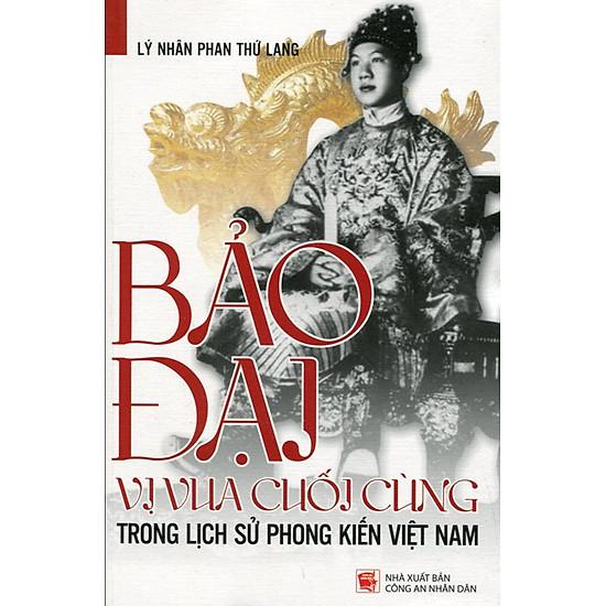 Description: D:\Ngoc Anh\Luu-Diem sach Lich su\bao-dai-vi-vua-cuoi-cung.jpg
