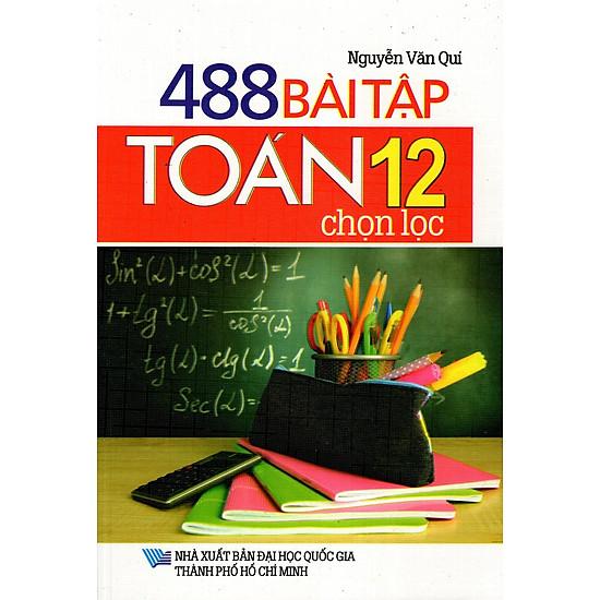 488 Bài Tập Toán Lớp 12 Chọn Lọc