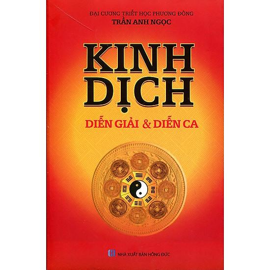 Kinh Dịch Diễn Giải Và Diễn Ca