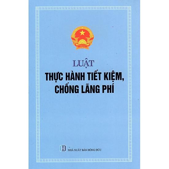 [Download Sách] Luật Thực Hành Tiết Kiệm, Chống Lãng Phí