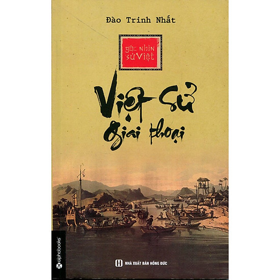 Góc Nhìn Sử Việt – Việt Sử Giai Thoại