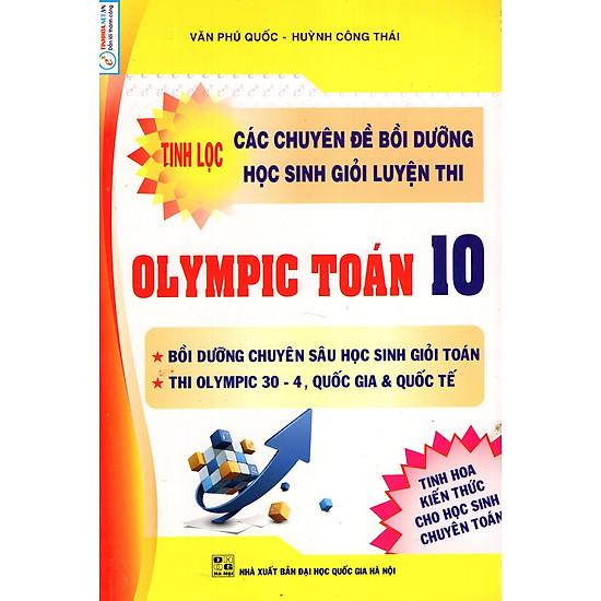 Tinh Lọc Các Chuyên Đề Bồi Dưỡng Học Sinh Giỏi Luyện Thi Olympic Toán Lớp 10