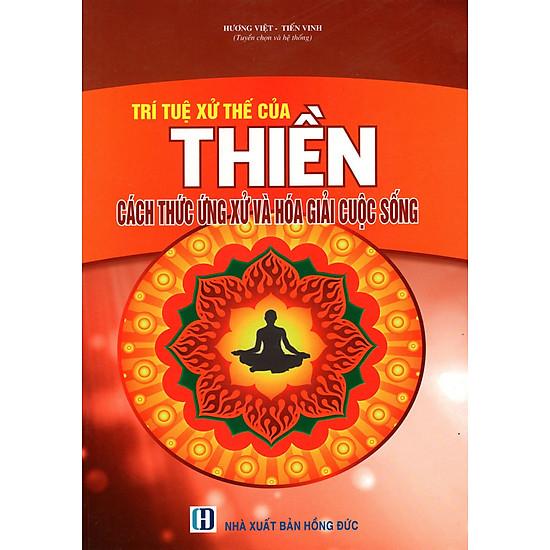 [Download Sách] Trí Tuệ Xử Thế Của Thiền - Cách Ứng Xử Và Hóa Giải Cuộc Sống