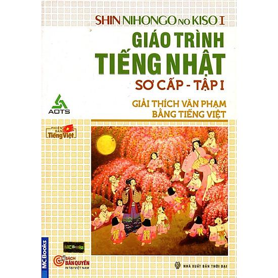 Giáo Trình Tiếng Nhật Sơ Cấp (Giải Thích Văn Phạm Bằng Tiếng Việt) - Tập 1
