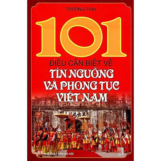 [Download Sách] 101 Điều Cần Biết Về Tín Ngưỡng Và Phong Tục Việt Nam