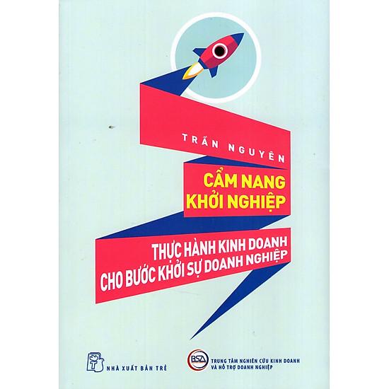 [Download Sách] Cẩm Nang Khởi Nghiệp - Thực Hành Kinh Doanh Cho Bước Khởi Sự Doanh Nghiệp
