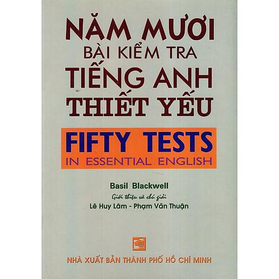 Năm Mươi Bài Kiểm Tra Tiếng Anh Thiết Yếu