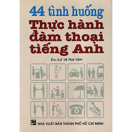 44 Tình Huống Thực Hành Đàm Thoại Tiếng Anh (Không Kèm Băng Cassette)