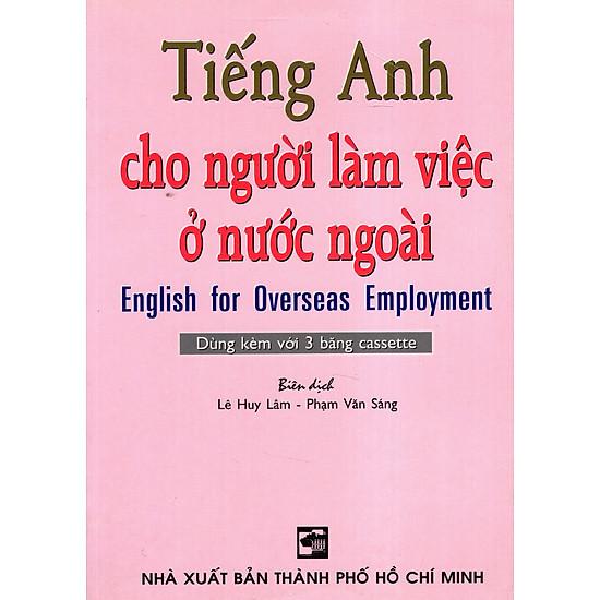 Tiếng Anh Cho Người Làm Việc Ở Nước Ngoài (Không Kèm Băng Cassette)