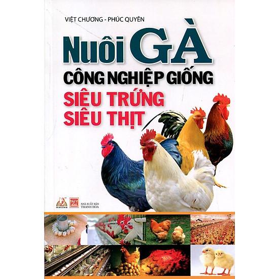 Nuôi Gà Công Nghiệp Giống Siêu Trứng, Siêu Thịt (Tái Bản)