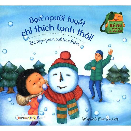 Bé Yêu Chuẩn Bị Đi Mẫu Giáo – Bạn Người Tuyết Chỉ Thích Lạnh Thôi!