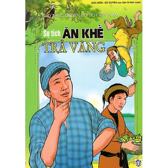 Kho Tàng Truyện Cổ Tích Việt Nam - Sự Tích Ăn Khế Trả Vàng