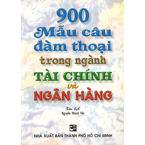 900 Mẫu Câu Đàm Thoại Trong Ngành Tài Chính Và Ngân Hàng