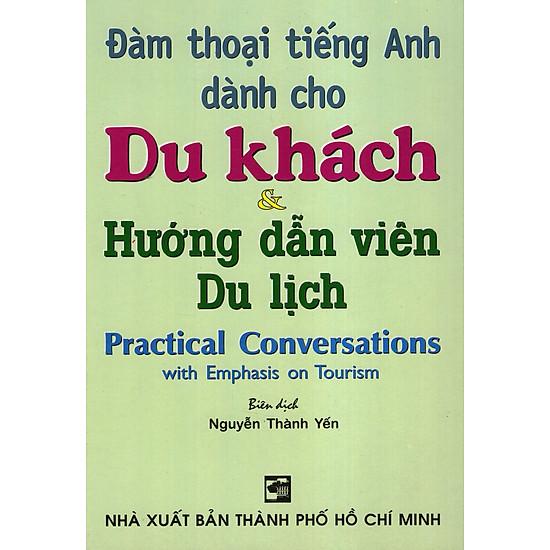 Đàm Thoại Tiếng Anh Dành Cho Du Khách & Hướng Dẫn Viên Du Lịch