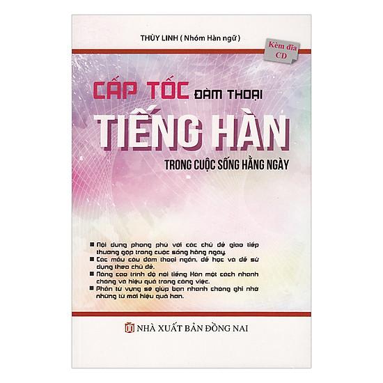 Cấp Tốc Đàm Thoại Tiếng Hàn Trong Cuộc Sống Hằng Ngày (Kèm CD)
