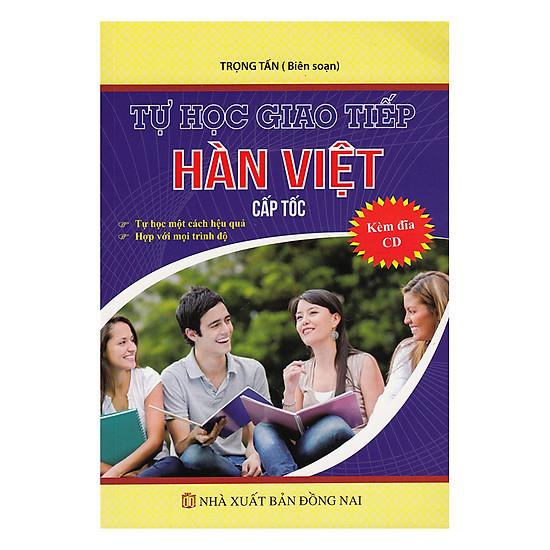 [Download sách] Tự Học Giao Tiếp Hàn Việt Cấp Tốc (Kèm CD)