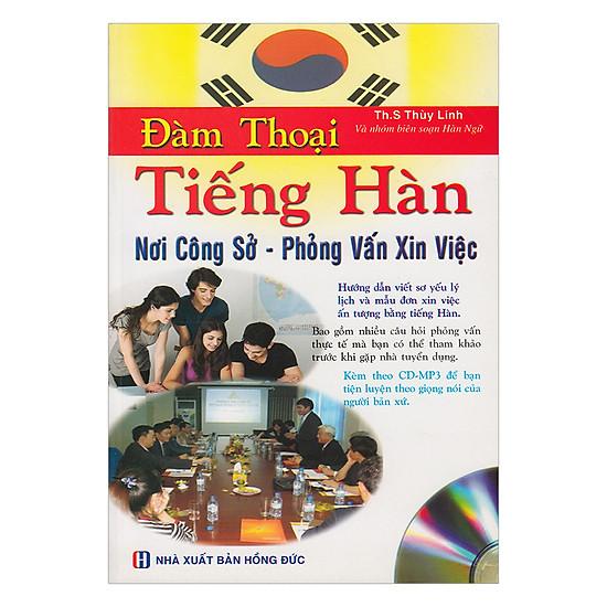 [Download sách] Đàm Thoại Tiếng Hàn Nơi Công Sở - Phỏng Vấn Xin Việc